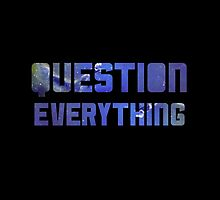 Question Everything by DesignBakery