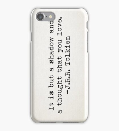 """It is but a shadow..."" -J.R.R. Tolkien iPhone Case/Skin"
