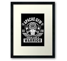 Apache Gym, Train Like A Warrior Framed Print