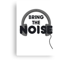Bring The Noise- Wordart Canvas Print