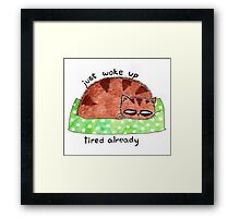 just woke up, tired already Framed Print