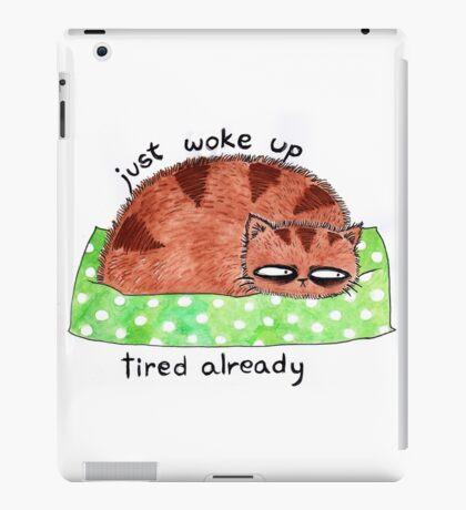 just woke up, tired already iPad Case/Skin