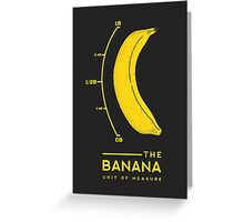 Banana for scale Greeting Card