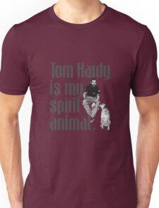 Tom Hardy is my spirit animal. Unisex T-Shirt