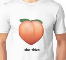 she thicc Unisex T-Shirt