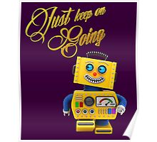 Just keep on going - funny toy robot Poster