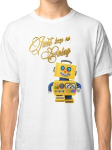 Just keep on going - funny toy robot Classic T-Shirt