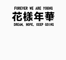 forever we are young  Unisex T-Shirt