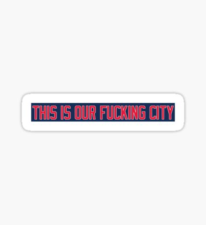 Red Sox David Ortiz THIS IS OUR FUCKING CITY Sticker