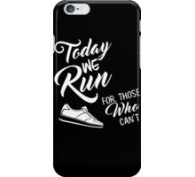 Today We Run For Those Who cant, Wings For Life Event Tshirt iPhone Case/Skin