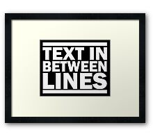 Text in between lines Framed Print