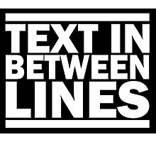 Text in between lines Photographic Print