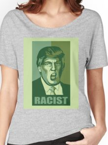 Trump-Racist Women's Relaxed Fit T-Shirt