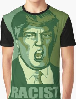 Trump-Racist Graphic T-Shirt