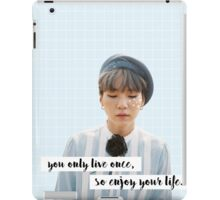 you only live once, so enjoy your life. iPad Case/Skin