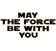 May The Fourth | May The Force be with you Photographic Print