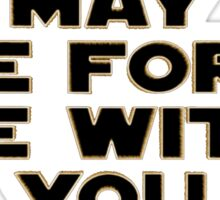 May The Fourth | May The Force be with you Sticker