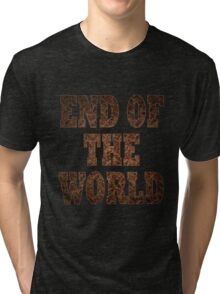 End Of The World (Rust) Tri-blend T-Shirt