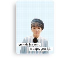 you only live once, so enjoy your life. Canvas Print