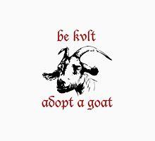Be Kvlt, adopt a Goat Unisex T-Shirt