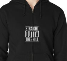 Straight Outta Tree Hill - Quote Zipped Hoodie