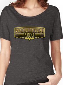 Would You Kindly Women's Relaxed Fit T-Shirt