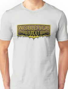 Would You Kindly T-Shirt