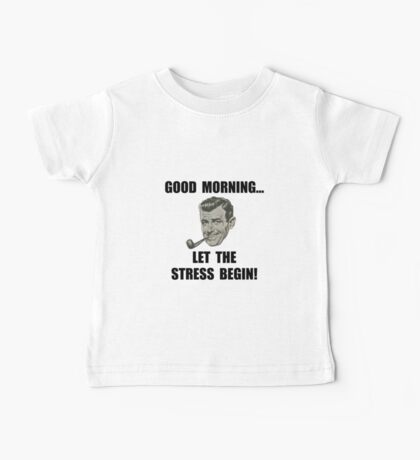 Morning Stress Baby Tee