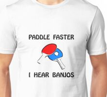 Paddle Faster Ping Pong Unisex T-Shirt