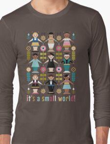 It's a Small World! Long Sleeve T-Shirt