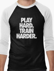PLAY HARD. TRAIN HARDER. Men's Baseball ¾ T-Shirt