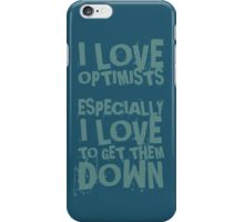 OPTIMISTS QUOTE  iPhone Case/Skin