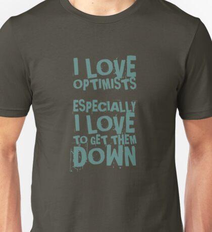 OPTIMISTS QUOTE  Unisex T-Shirt