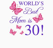 30th Birthday For Mom Unisex T-Shirt