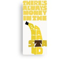 Theres's always money in the banana stand - Arrested Development Canvas Print