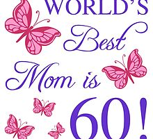 60th Birthday For Mom by thepixelgarden