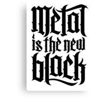 Metal is the new black No.4 (black) Canvas Print