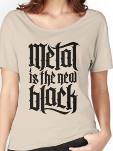 Metal is the new black No.4 (black) Women's Relaxed Fit T-Shirt