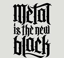 Metal is the new black No.4 (black) Unisex T-Shirt