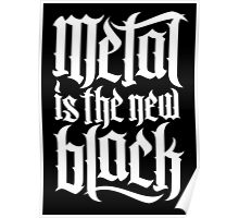 Metal is the new black No.4 (white) Poster
