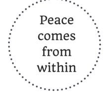 PEACE COMES FROM WITHIN Sticker