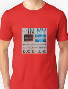In my house, Silence is just a character on Doctor Who T-Shirt