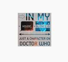 In my house, Silence is just a character on Doctor Who Unisex T-Shirt