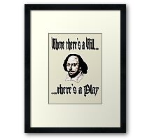 Where there's a Will, there's a Play Framed Print