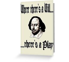 Where there's a Will, there's a Play Greeting Card