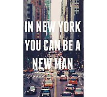 """In New York You Can Be A New Man"" Photographic Print"