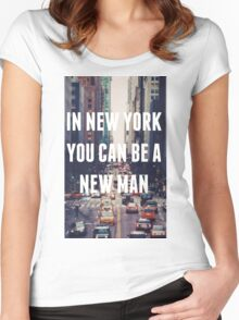 """""""In New York You Can Be A New Man"""" Women's Fitted Scoop T-Shirt"""