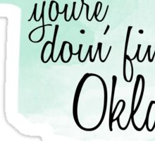 You're doin fine Oklahoma Sticker