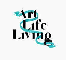 Art Makes Life Worth Living Unisex T-Shirt