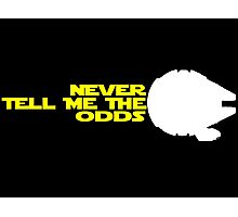 Han Solo:  Never Tell Me the Odds Photographic Print
